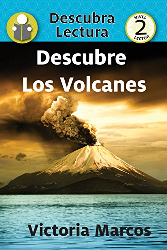 Descubre Los Volcanes (Xist Kids Spanish Books) par Victoria Marcos