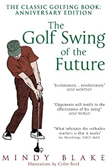 The Golf Swing of the Future par [Blake, Mindy]