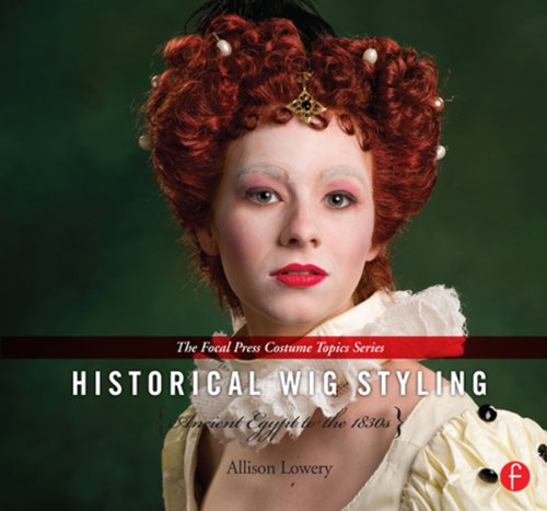 Historical Wig Styling: Ancient Egypt to the 1830s: (The Focal Press Costume Topics Series) (English Edition) (Hair Dryer Roller)