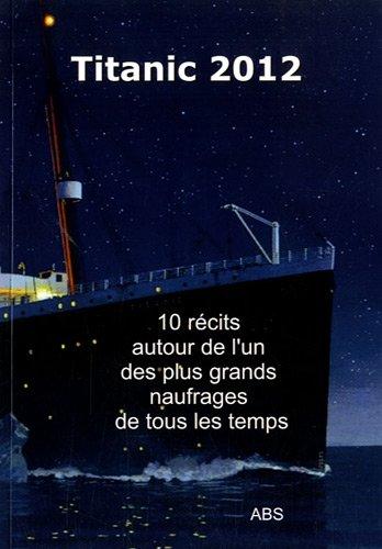 Titanic 2012 : 10 textes à lire ou à jouer