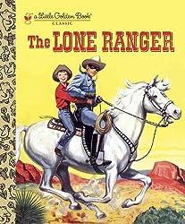 The Lone Ranger (Little Golden Book Classic)