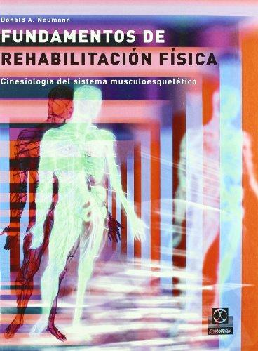 Fundamentos De Rehabilitación Física. Cinesiología Del Sistema Musculoesquelético