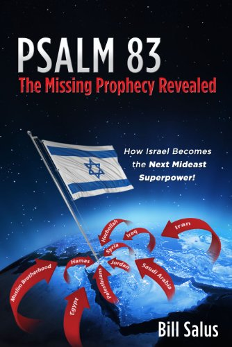 PSALM 83, The Missing Prophecy Revealed - How Israel Becomes the Next Mideast Superpower (English Edition)