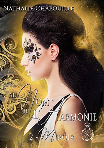 Miroir (Au Nom de l'Harmonie t. 2) (French Edition)
