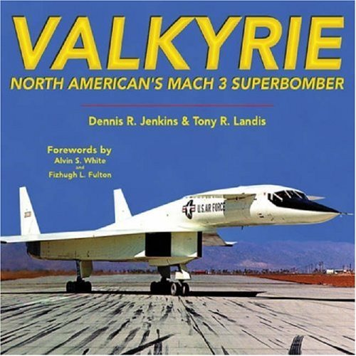 Valkyrie: North American's Mach 3 Superbomber (Specialty Press) by Dennis R. Jenkins (2008-09-01)