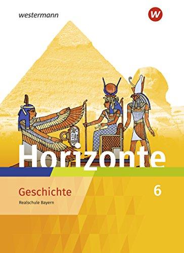 Horizonte - Geschichte: Ausgabe 2018 für Realschulen in Bayern: Schülerband 6
