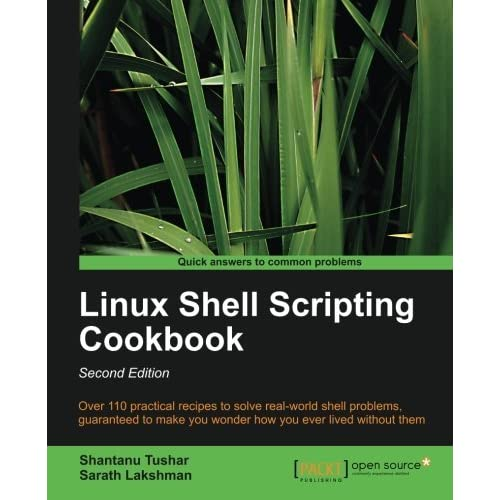 Linux Shell Scripting Cookbook, Second Edition by Shantanu Tushar (2013-05-21)