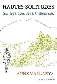 Hautes solitudes : Sur les traces des transhumants par Anne Vallaeys