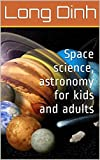 #9: Space science, astronomy for kids and adults