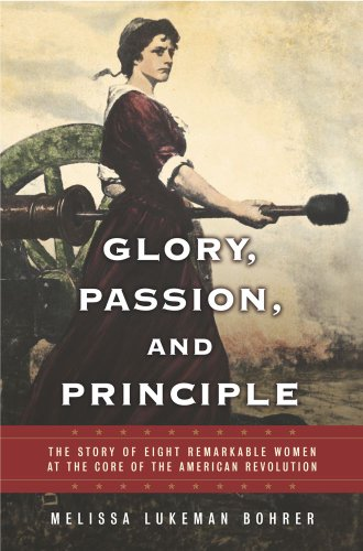 Glory, Passion, and Principle: The Story of Eight Remarkable Women at the Core of the American Revolution (English Edition)