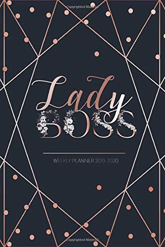 2019-2020 Weekly Planner: Lady Boss - Weekly And Monthly Organizer | July 1, 2019 To June 30, 2020 - Planners And Organizers For Women 2019 | Daily Agenda 2019-2020