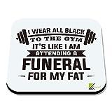 cs089Ich trage Schwarz, Fitnessstudio, Ich bin an einer Beerdigung mit fatnovelty Funny Tee trinken Geschenk, glänzende MDF Holz-Untersetzern