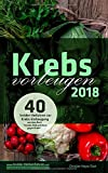 Krebs vorbeugen 2018: 40 Insider-Verfahren zur Krebs-Vorbeugung - Christian Meyer-Esch