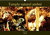 Temple naturel ambré : Photographies d'une cavité souterraine. Calendrier mural A3 horizontal