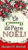 Ce c*****d de Père Noël ! par Bortoli