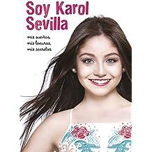 Soy Karol Sevilla. Biografía oficial (Disney. Soy Luna)