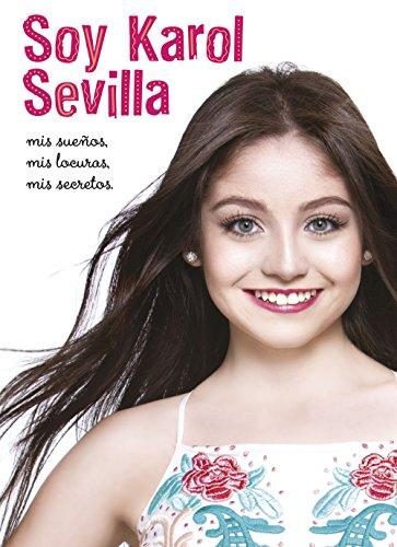 Soy Karol Sevilla. La biografía (Disney. Soy Luna)