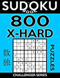 Sudoku Book 800 Extra Hard Puzzles: Sudoku Puzzle Book With Only One Level of Difficulty: Volume 27 (Sudoku Book Challenger Series)