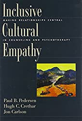 Inclusive Cultural Empathy: Making Relationships Central in Counseling and Psychotherapy by Paul B Pedersen (2008-01-01)