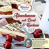 Abnehmen mit Brot und Kuchen Teil 3: Die Wölkchenbäckerei