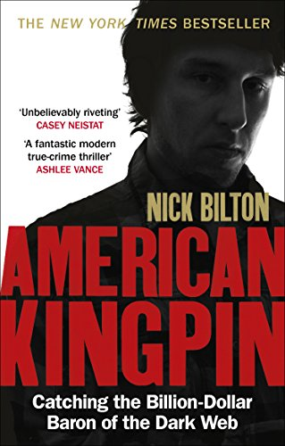 American Kingpin: Catching the Billion-Dollar Baron of the Dark Web (English Edition) por Nick Bilton