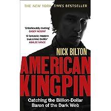 American Kingpin: Catching the Billion-Dollar Baron of the Dark Web (English Edition)