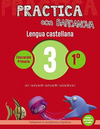 Practica con Barcanova 3. Lengua castellana: La F. La H y la CH. La R y la RR. La G, la GU y la J (Materials Educatius - Material Complementari Primària - Cuadernos De Lengua Castellana)