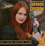 Songtexte von Shannon Curfman - What You're Getting Into
