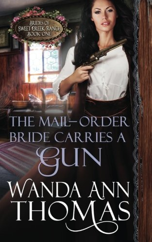 the-mail-order-bride-carries-a-gun-brides-of-sweet-creek-ranch