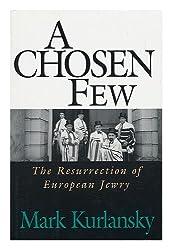 A Chosen Few : the Resurrection of European Jewry / Mark Kurlansky