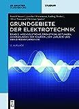 Grundgebiete der Elektrotechnik: Wechselströme, Drehstrom, Leitungen, Anwendungen der Fourier-, der Laplace- und der Z-Transformation (De Gruyter Studium) - Ludwig Brabetz