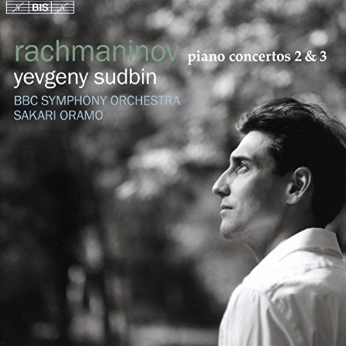 Rachmaninov: Piano Concertos 2 & 3 [Yevgeny Sudbin; BBC Symphony Orchestra; Sakari Oramo] [Bis: BIS2338]