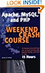 Apache, Mysql, and Php Weekend Crash...