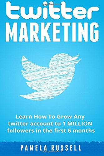 twitter-marketing-how-to-grow-any-twitter-account-to-1-million-followers-in-the-first-6-months-socia