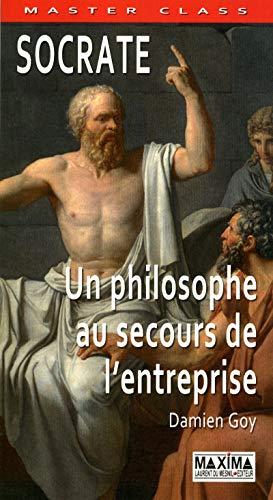SOCRATE : UN PHILOSOPHE AU SECOURS DE L'ENTREPRISE