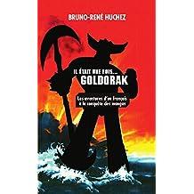Il était une fois Goldorak: Les aventures d'un français à la conquête des mangas