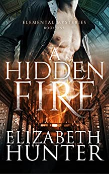 A Hidden Fire: Elemental Mysteries Book One (English Edition) par [Hunter, Elizabeth]