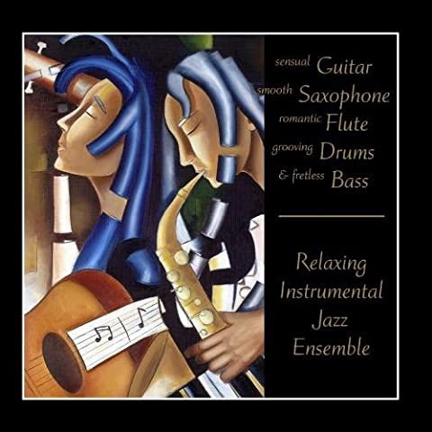 Sensual Guitar Smooth Saxophone Romantic Flute Grooving Drums & Fretless Bass by Relaxing Instrumental Jazz Ensemble (2011-03-04)