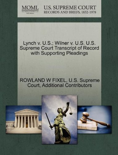 Lynch v. U.S.; Wilner v. U.S. U.S. Supreme Court Transcript of Record with Supporting Pleadings