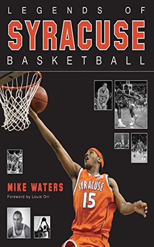 Legends of Syracuse Basketball (English Edition) Syracuse University Basketball