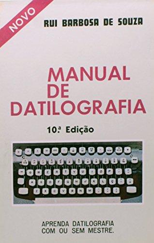 Manual de datilografia. aprenda a datilografar com ou sem mestre (em portuguese do brasil)