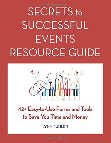 secrets-to-successful-events-resource-guide-42-easy-to-use-forms-and-tools-to-save-you-time-and-mone