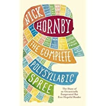 The Complete Polysyllabic Spree by Nick Hornby (2006-09-07)