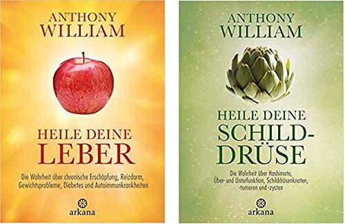 Geschenkidee 2 Bände der Medialen Medizin von Anthony William 1. Heile Deine Leber & 2. Heile Deine Schilddrüse (Gesundheit Der Schilddrüse)