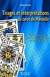 Tirages et interprétations du tarot de Marseille de Claude Darche (6 avril 2011) Broché
