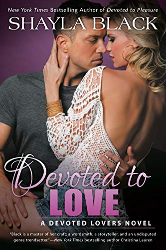 Devoted to Love (A Devoted Lovers Novel)