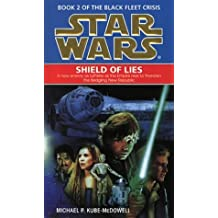Star Wars: Shield of Lies (Book 2 of the Black Fleet Crisis) by Michael P. Kube-McDowell (1996-09-05)