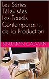 Telecharger Livres Les Series Televisees Les Ecueils Contemporains de la Production (PDF,EPUB,MOBI) gratuits en Francaise