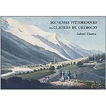 Souvenirs Pittoresques des Glaciers de Chamouny