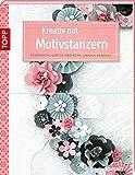 Kreativ mit Motivstanzern: Dekorationen, Karten und mehr einfach gemacht (kreativ.kompakt.)